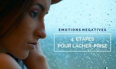 Emotions négatives, 4 étapes pour lâcher-prise